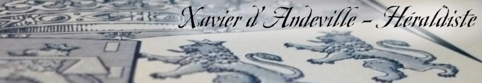 Xavier d'Andeville, héraldiste & peintre armoriste